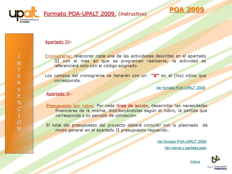 INTERVENCIÓN POA 2009 POA 2009 Apartado IV.- Cronograma: Cronograma: relacionar cada una de las actividades descritas en el apartado III con el mes en