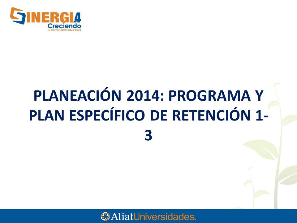 PLANEACIÓN 2014: PROGRAMA Y PLAN ESPECÍFICO DE RETENCIÓN 1- 3