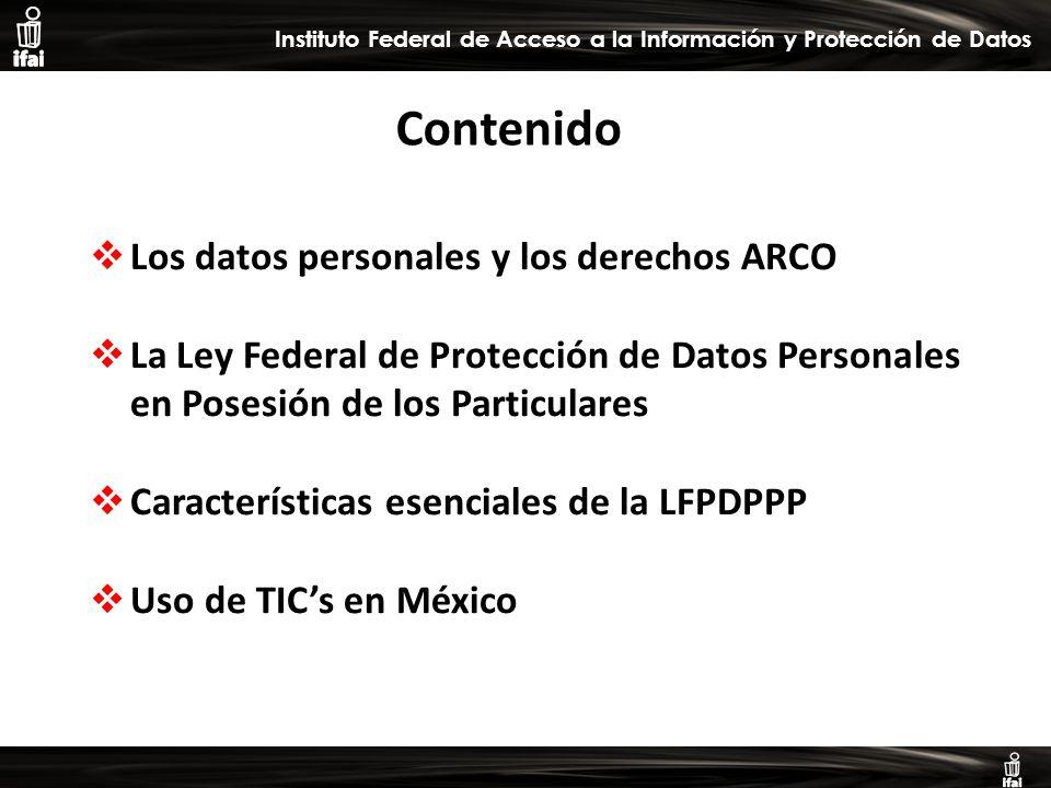 Informe de Autoevaluación primer semestre 2009 Instituto Federal de Acceso a la Información y Protección de Datos Los datos personales y los derechos ARCO La Ley Federal de Protección de Datos Personales en Posesión de los Particulares Características esenciales de la LFPDPPP Uso de TICs en México Contenido