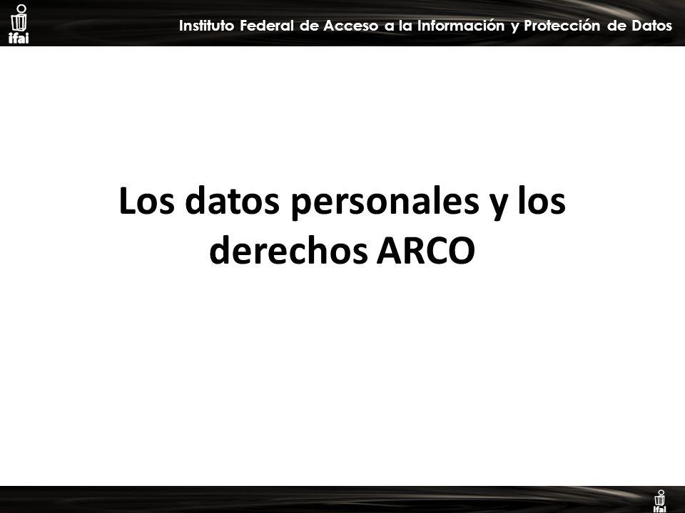 Informe de Autoevaluación primer semestre 2009 Instituto Federal de Acceso a la Información y Protección de Datos Los datos personales y los derechos ARCO