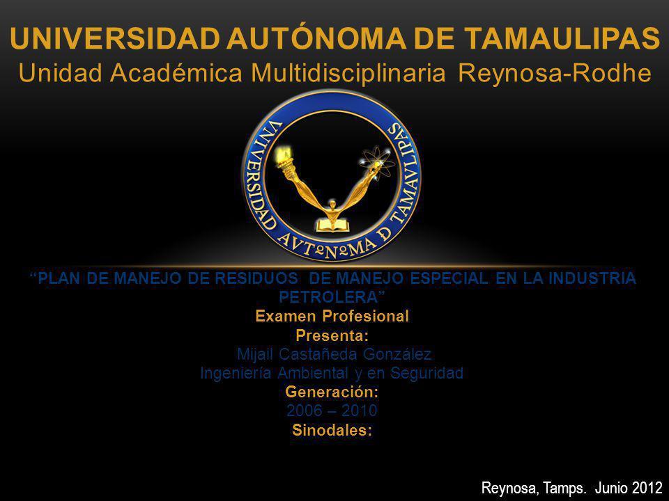UNIVERSIDAD AUTÓNOMA DE TAMAULIPAS Unidad Académica Multidisciplinaria Reynosa-Rodhe PLAN DE MANEJO DE RESIDUOS DE MANEJO ESPECIAL EN LA INDUSTRIA PET