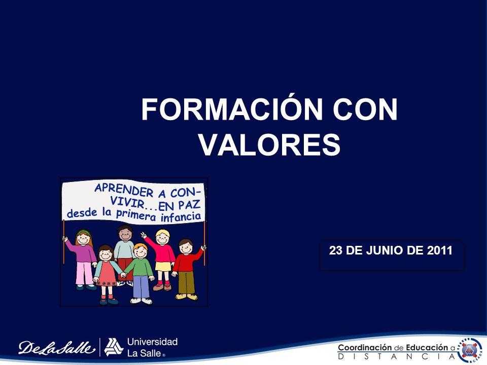FORMACIÓN CON VALORES 23 DE JUNIO DE 2011