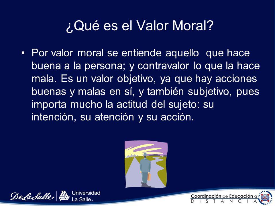 ¿Qué es el VALOR? Los valores son cualidades que hay en las cosas, y que el ser humano descubre, siente y estima. Son, por tanto, algo objetivo y subj