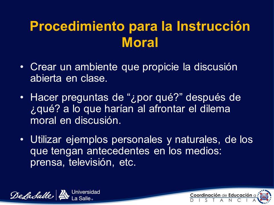Procedimiento para la Instrucción Moral Reconocer que los niños pequeños responderán de manera diferente que los mayores a los conflictos morales. Uti