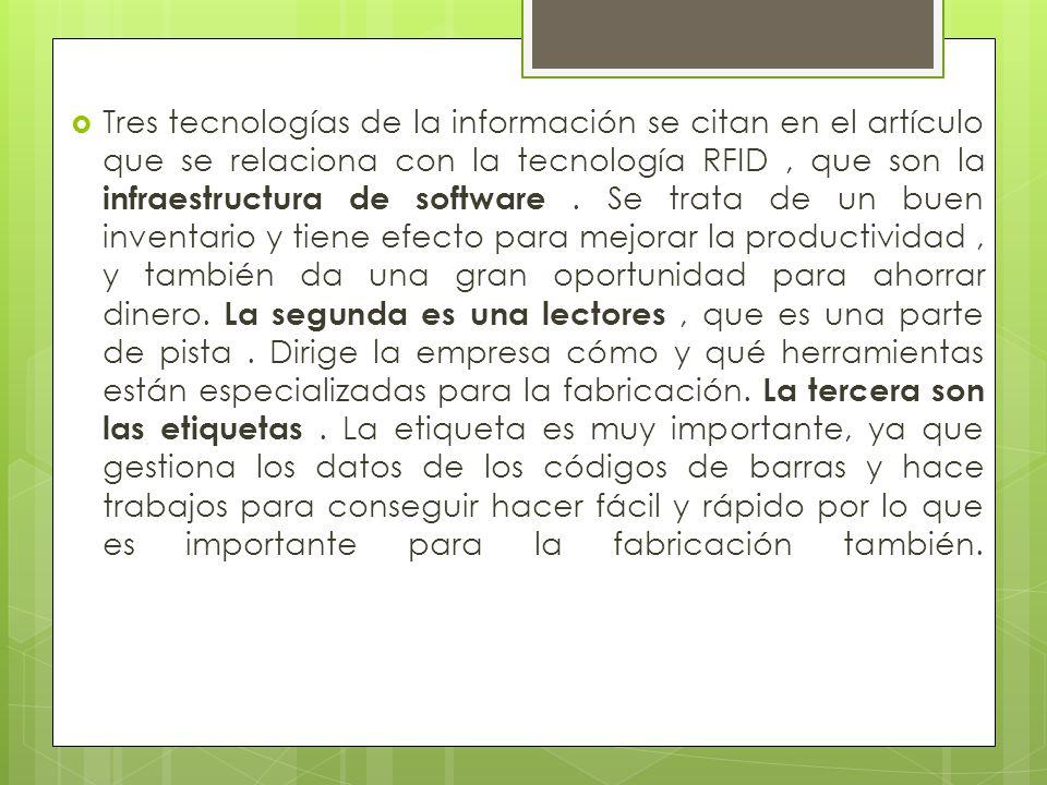 Tres tecnologías de la información se citan en el artículo que se relaciona con la tecnología RFID, que son la infraestructura de software.