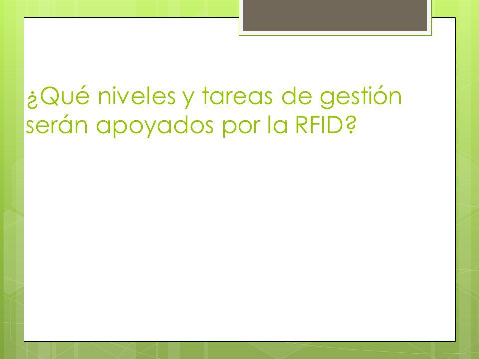 ¿Qué niveles y tareas de gestión serán apoyados por la RFID