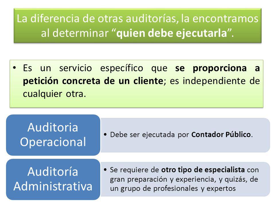 La diferencia de otras auditorías, la encontramos al determinar quien debe ejecutarla. Es un servicio específico que se proporciona a petición concret