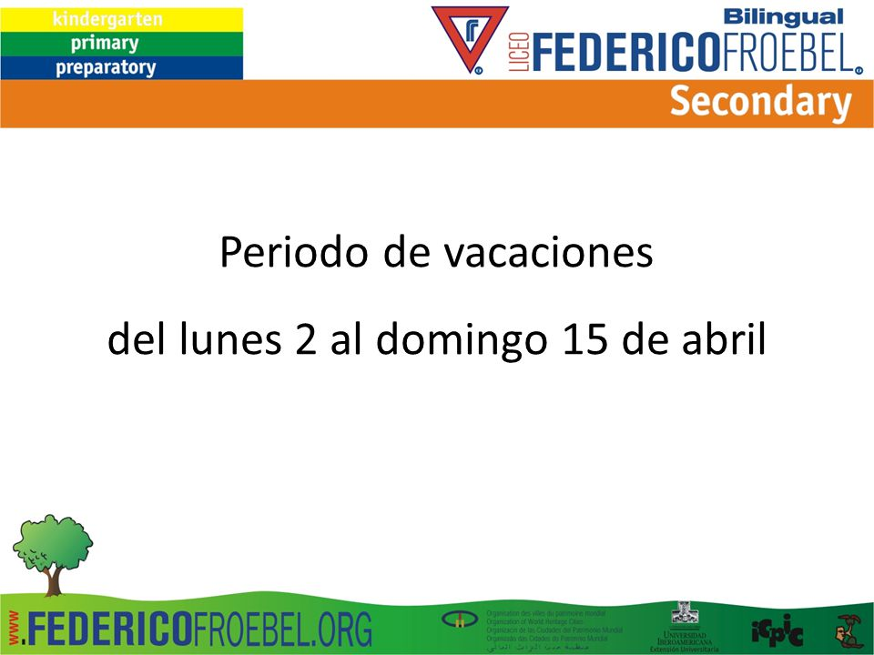 Periodo de vacaciones del lunes 2 al domingo 15 de abril