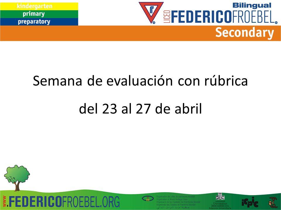 Semana de evaluación con rúbrica del 23 al 27 de abril