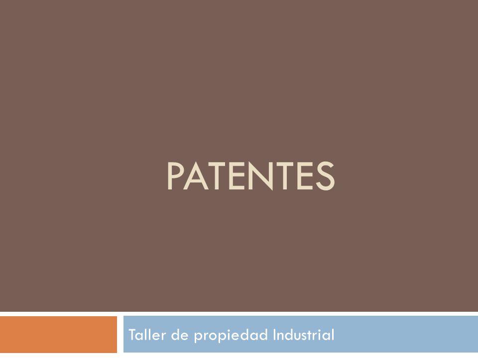 PATENTES Taller de propiedad Industrial