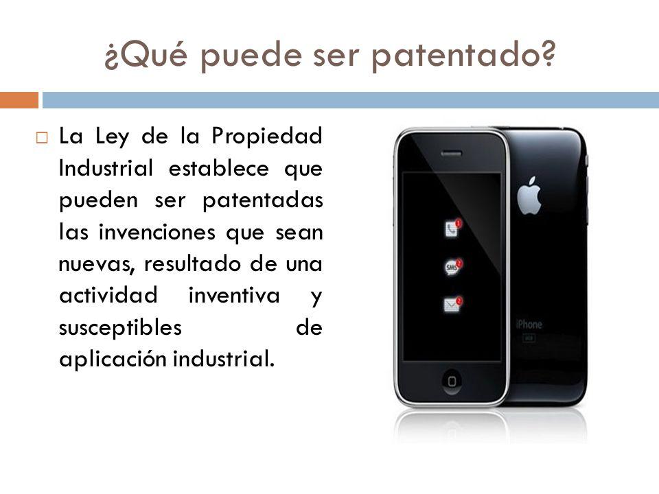 ¿Qué puede ser patentado? La Ley de la Propiedad Industrial establece que pueden ser patentadas las invenciones que sean nuevas, resultado de una acti