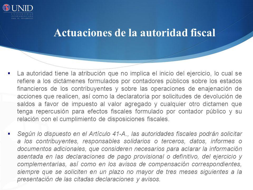 La autoridad tiene la atribución que no implica el inicio del ejercicio, lo cual se refiere a los dictámenes formulados por contadores públicos sobre