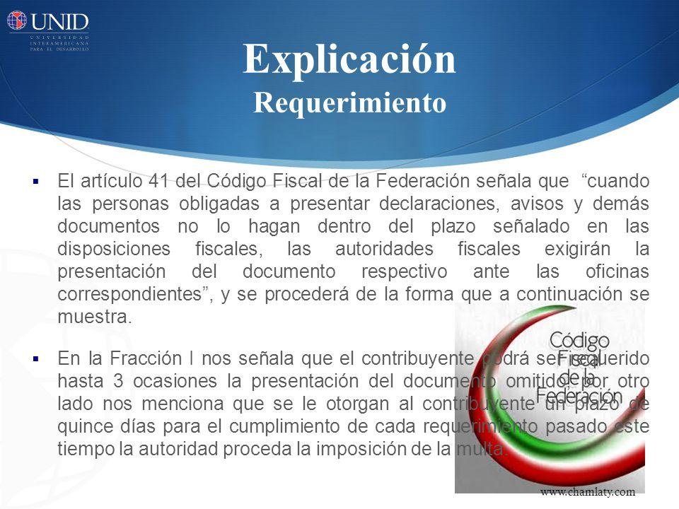 Explicación Requerimiento El artículo 41 del Código Fiscal de la Federación señala que cuando las personas obligadas a presentar declaraciones, avisos
