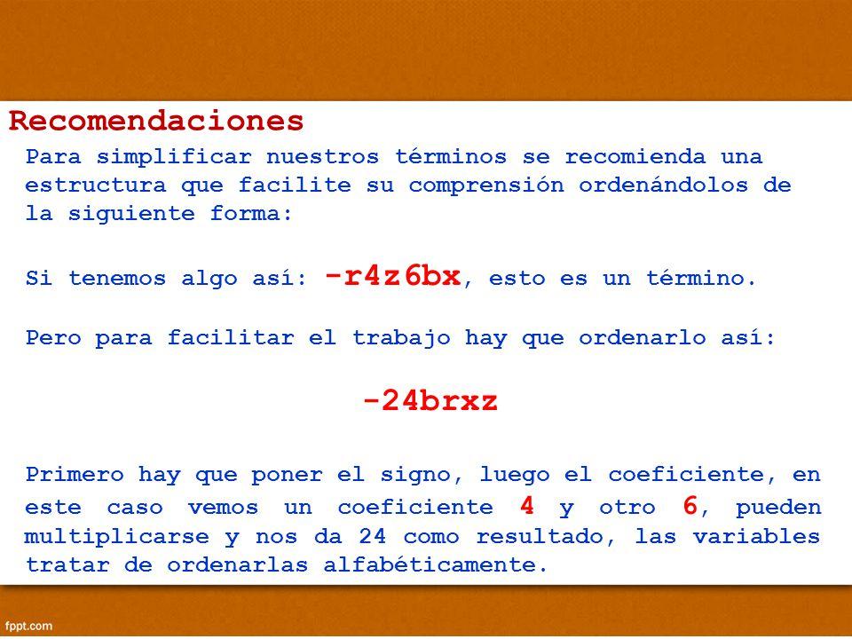 Son aquellos términos que tienen las mismas variables y éstas tienen los mismos exponentes, sin importar cuál es su coeficiente.
