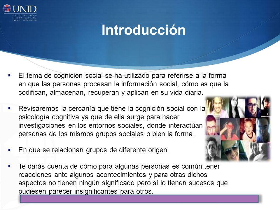 El tema de cognición social se ha utilizado para referirse a la forma en que las personas procesan la información social, cómo es que la codifican, al