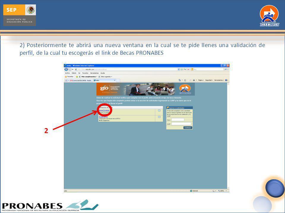 2) Posteriormente te abrirá una nueva ventana en la cual se te pide llenes una validación de perfil, de la cual tu escogerás el link de Becas PRONABES