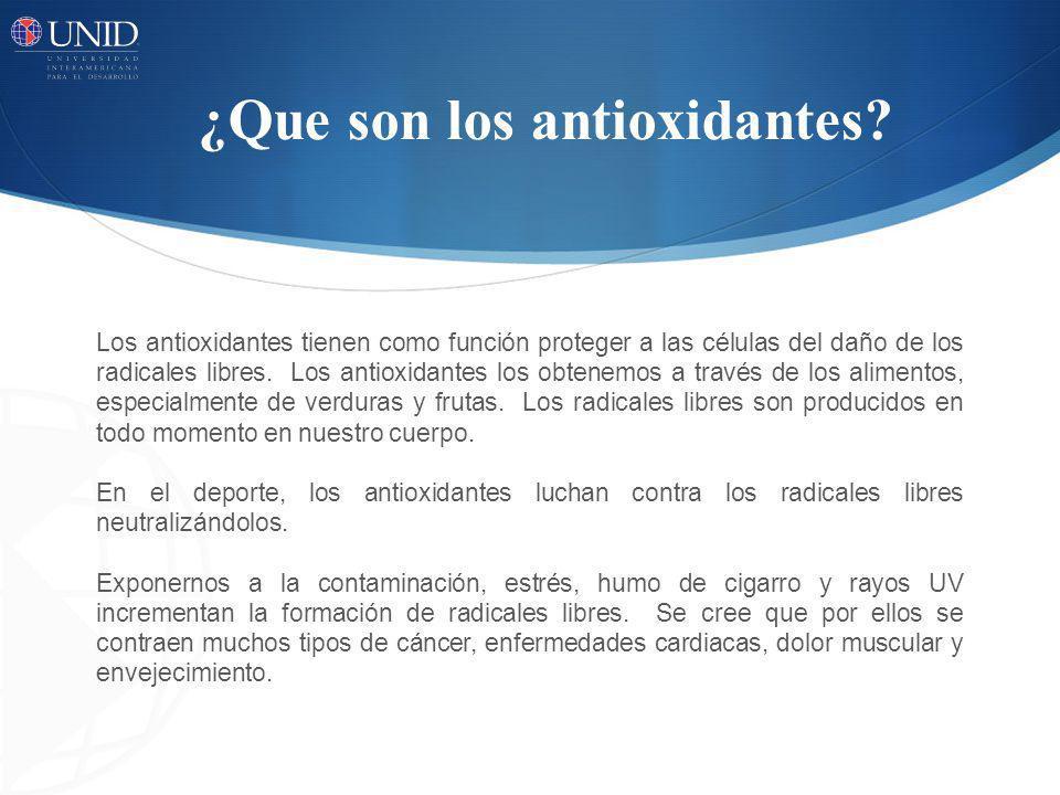 ¿Que son los antioxidantes? Los antioxidantes tienen como función proteger a las células del daño de los radicales libres. Los antioxidantes los obten