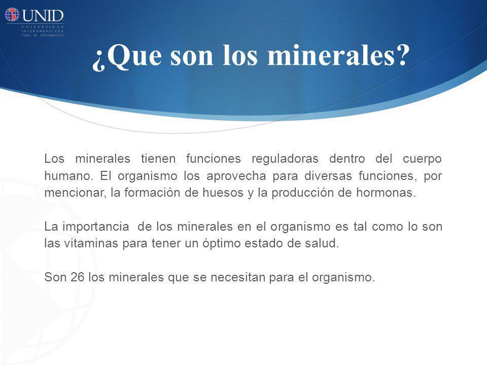 ¿Que son los minerales? Los minerales tienen funciones reguladoras dentro del cuerpo humano. El organismo los aprovecha para diversas funciones, por m
