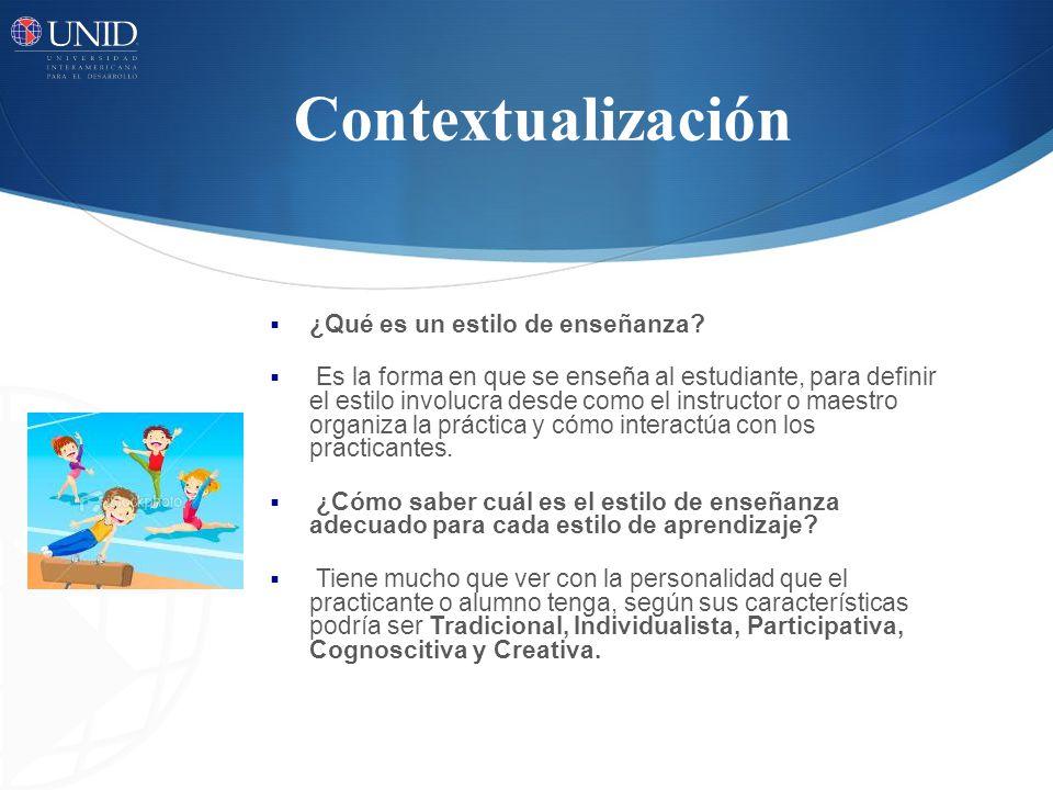 Contextualización ¿Qué es un estilo de enseñanza.
