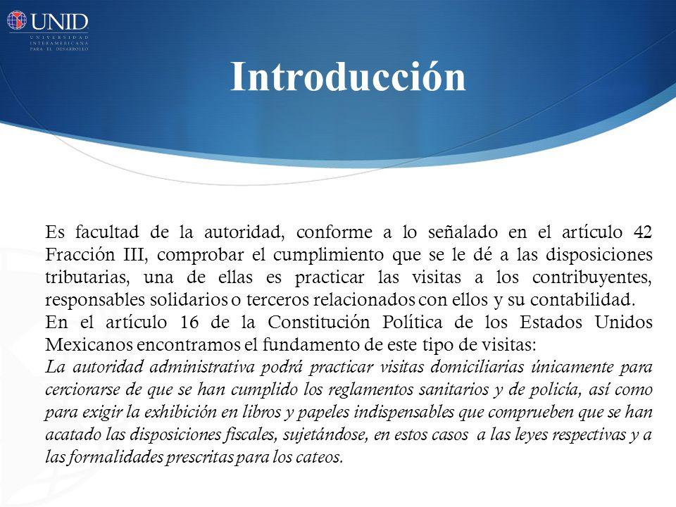 Introducción Es facultad de la autoridad, conforme a lo señalado en el artículo 42 Fracción III, comprobar el cumplimiento que se le dé a las disposic