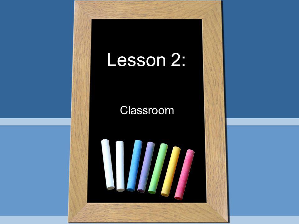 Classroom Lesson 2: