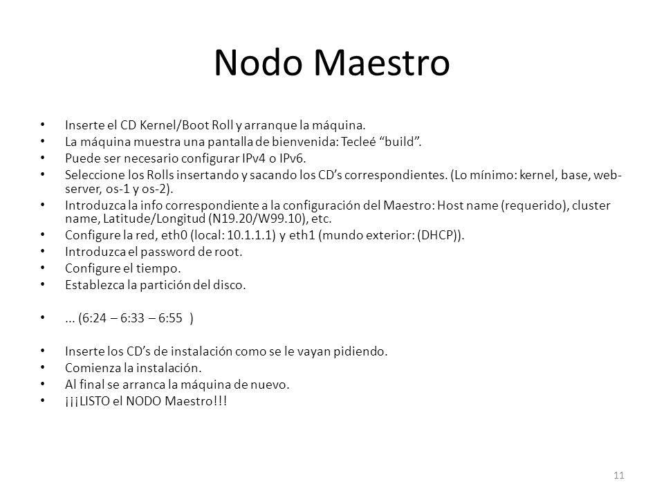 Nodo Maestro Inserte el CD Kernel/Boot Roll y arranque la máquina. La máquina muestra una pantalla de bienvenida: Tecleé build. Puede ser necesario co