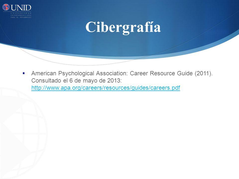 Cibergrafía American Psychological Association: Career Resource Guide (2011).