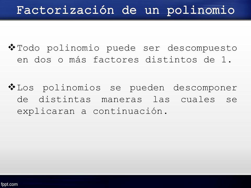 Todo polinomio puede ser descompuesto en dos o más factores distintos de 1. Los polinomios se pueden descomponer de distintas maneras las cuales se ex