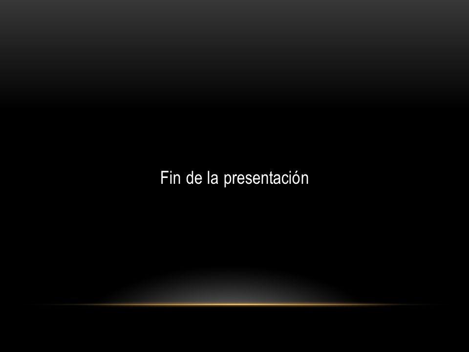 Fin de la presentación