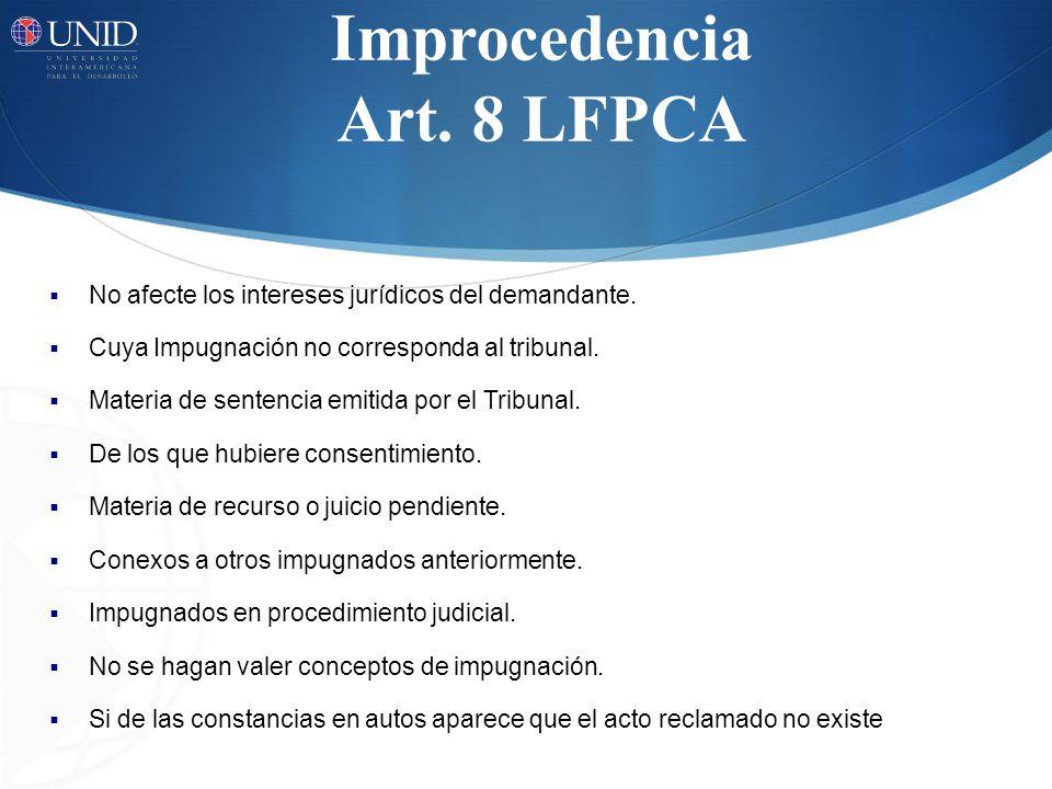 Improcedencia Art. 8 LFPCA No afecte los intereses jurídicos del demandante. Cuya Impugnación no corresponda al tribunal. Materia de sentencia emitida