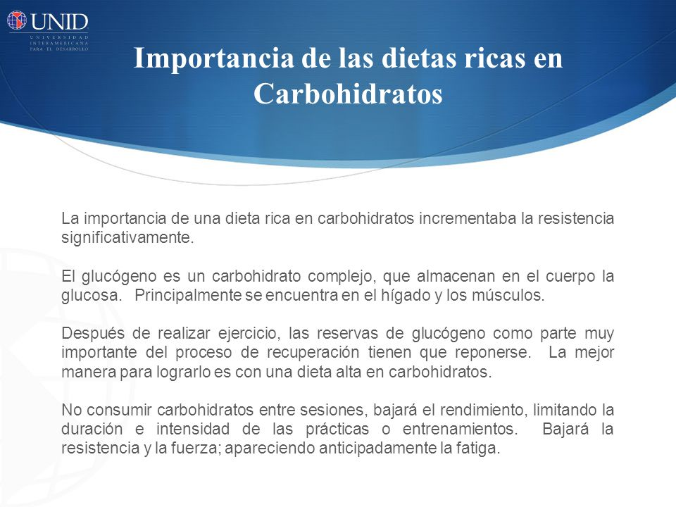 Importancia de las dietas ricas en Carbohidratos La importancia de una dieta rica en carbohidratos incrementaba la resistencia significativamente. El