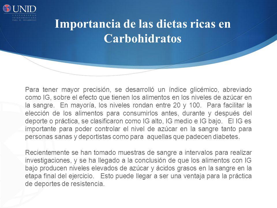 Importancia de las dietas ricas en Carbohidratos Suponen un elevado riesgo para el rendimiento los alimentos con IG alto, en especial si quien practica el deporte o ejercicio, es sensible a las variaciones de glucemia.