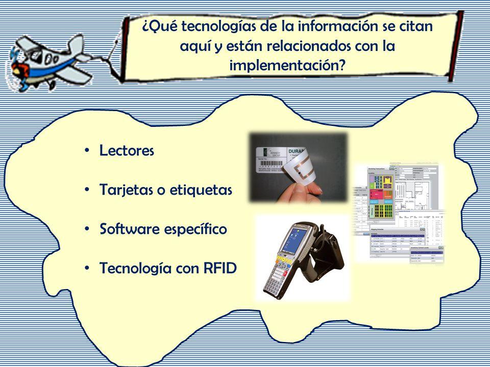 ¿Qué tecnologías de la información se citan aquí y están relacionados con la implementación.