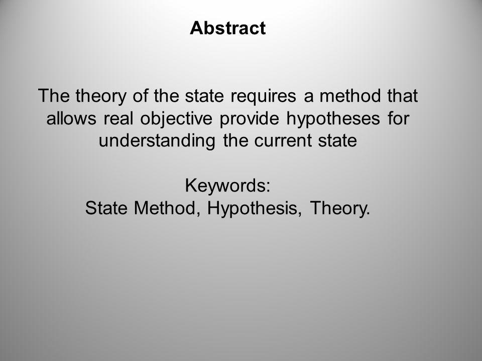 Objetivo general: Conocerá la naturaleza, objeto y método de la teoría del Estado.