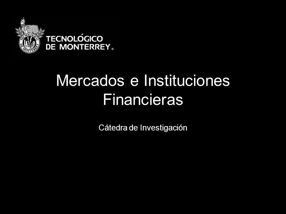 Mercados e Instituciones Financieras Cátedra de Investigación