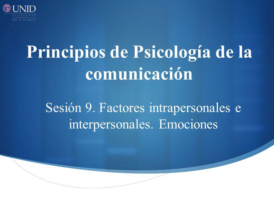 Principios de Psicología de la comunicación Sesión 9.