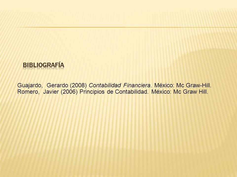 Guajardo, Gerardo (2008) Contabilidad Financiera. México: Mc Graw-Hill. Romero, Javier (2006) Principios de Contabilidad. México: Mc Graw Hill.