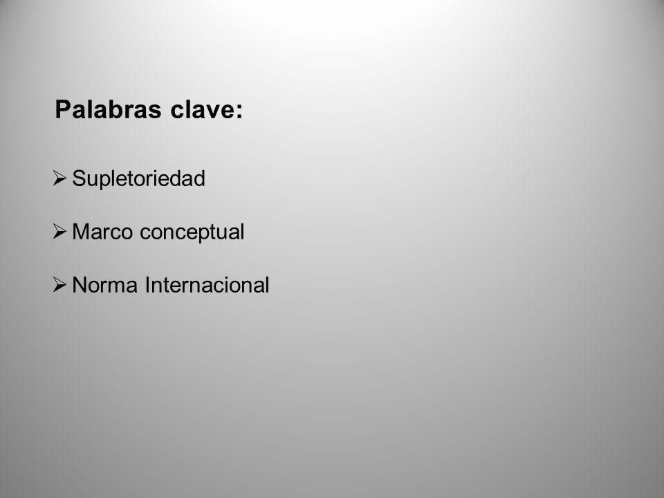 Palabras clave: Supletoriedad Marco conceptual Norma Internacional