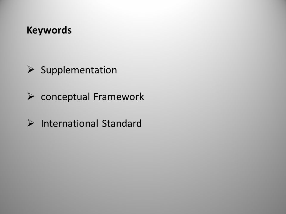 Keywords Supplementation conceptual Framework International Standard