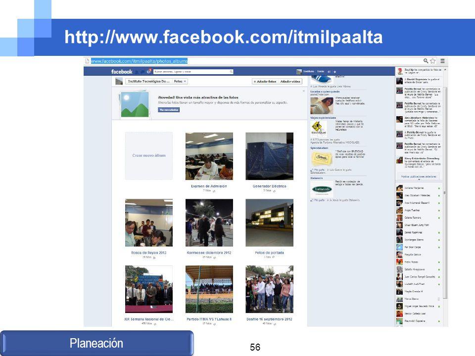 http://www.facebook.com/itmilpaalta Planeación 56