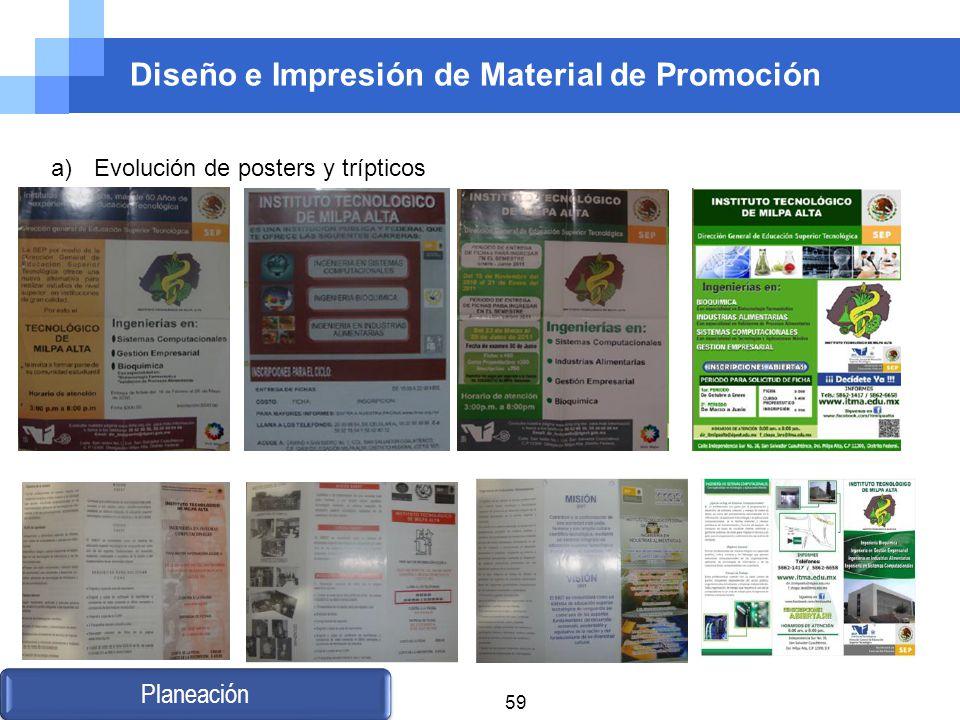 Diseño e Impresión de Material de Promoción a) Evolución de posters y trípticos Planeación 59