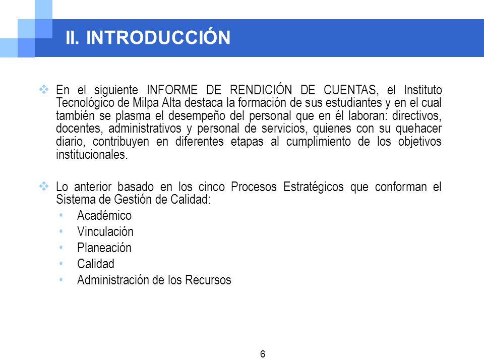 II. INTRODUCCIÓN En el siguiente INFORME DE RENDICIÓN DE CUENTAS, el Instituto Tecnológico de Milpa Alta destaca la formación de sus estudiantes y en