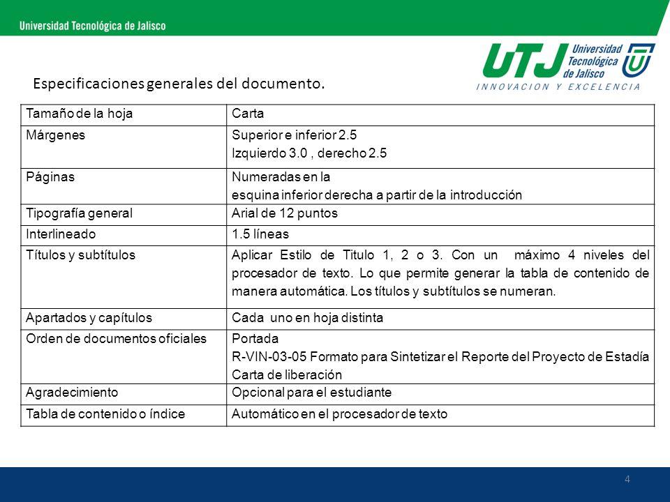 4 Especificaciones generales del documento. Tamaño de la hojaCarta Márgenes Superior e inferior 2.5 Izquierdo 3.0, derecho 2.5 Páginas Numeradas en la