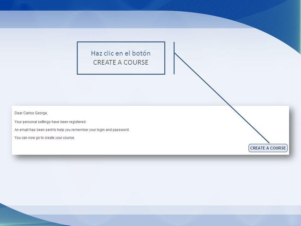 Haz clic en el botón CREATE A COURSE
