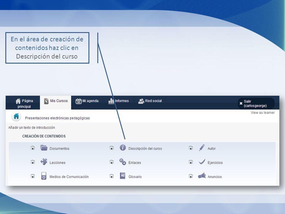 En el área de creación de contenidos haz clic en Descripción del curso
