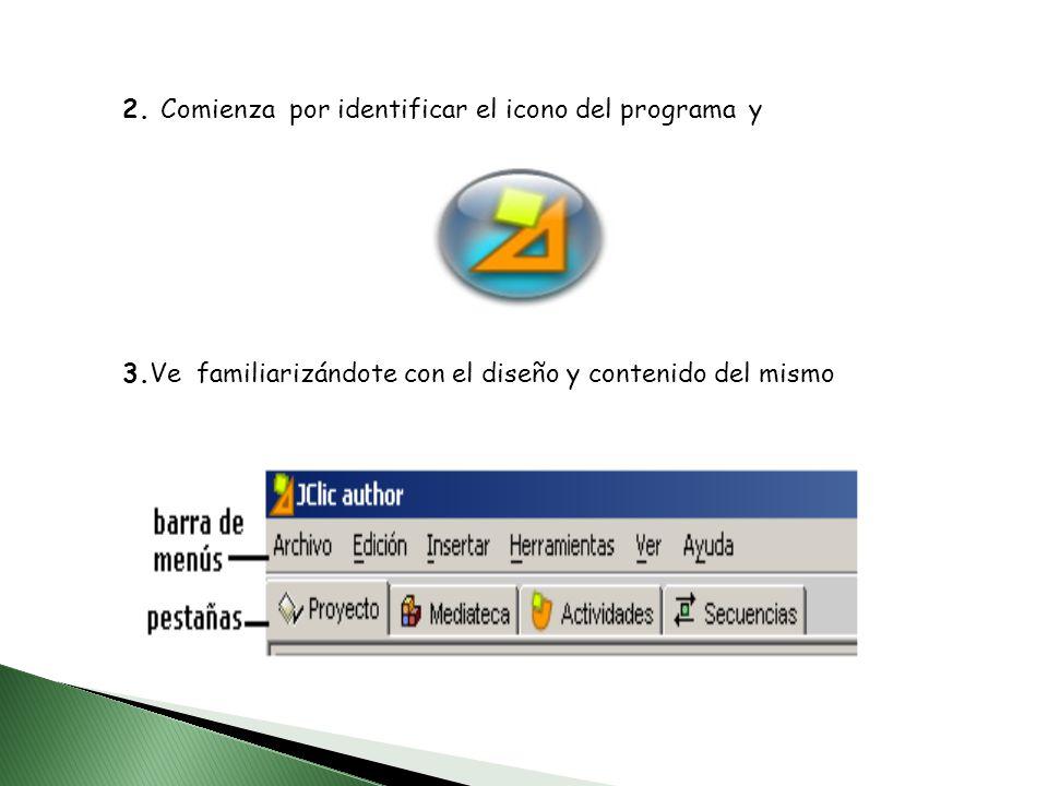 2. Comienza por identificar el icono del programa y 3.Ve familiarizándote con el diseño y contenido del mismo