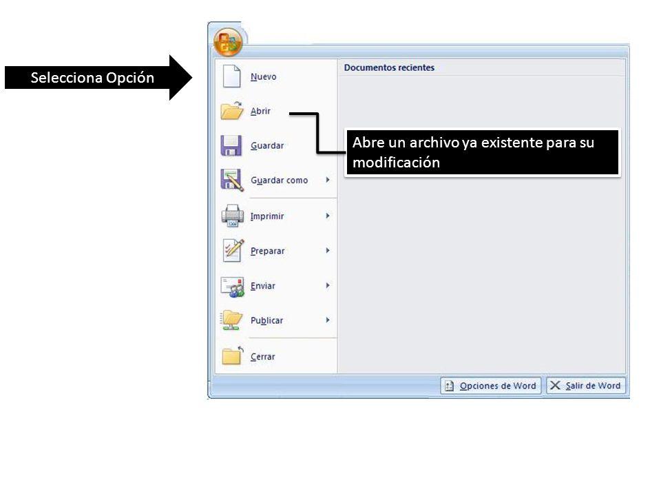 Selecciona Opción Abre un archivo ya existente para su modificación