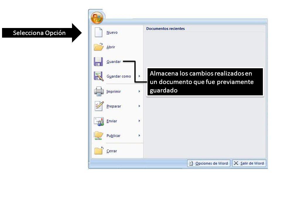 Selecciona Opción Almacena los cambios realizados en un documento que fue previamente guardado
