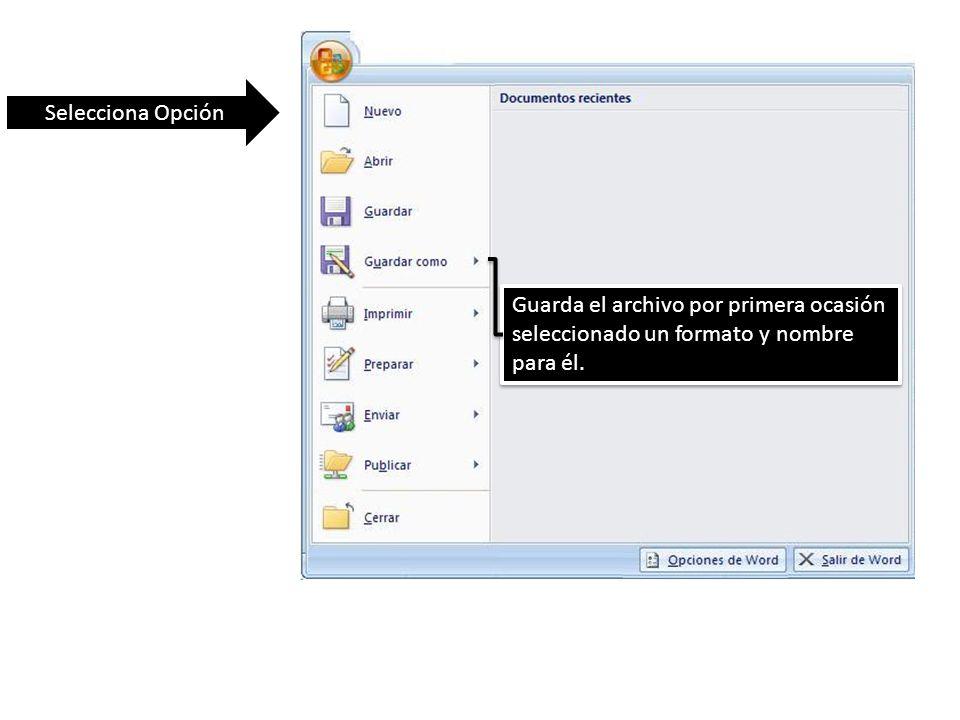 Selecciona Opción Guarda el archivo por primera ocasión seleccionado un formato y nombre para él.