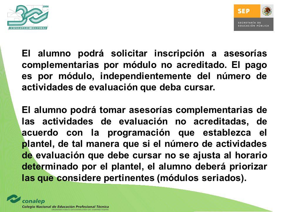 El alumno podrá solicitar inscripción a asesorías complementarias por módulo no acreditado.